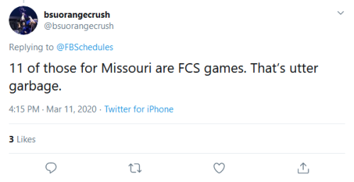 Screenshot_2020-03-12 bsuorangecrush on Twitter FBSchedules 11 of those for Missouri are FCS games That's utter garbage Twi[...]