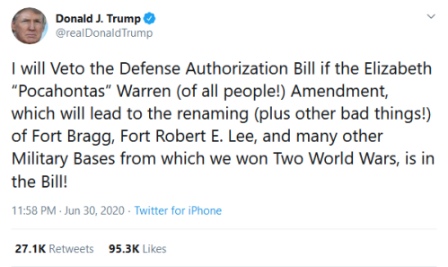 "Screenshot_2020-07-01 Donald J Trump on Twitter I will Veto the Defense Authorization Bill if the Elizabeth ""Pocahontas"" Wa[...]"